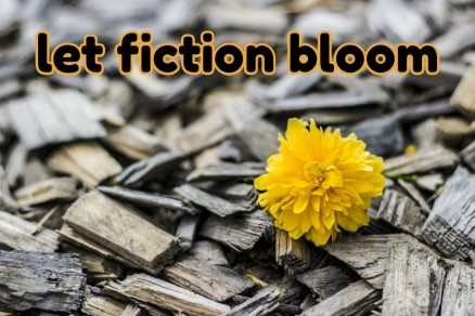 let fiction bloom